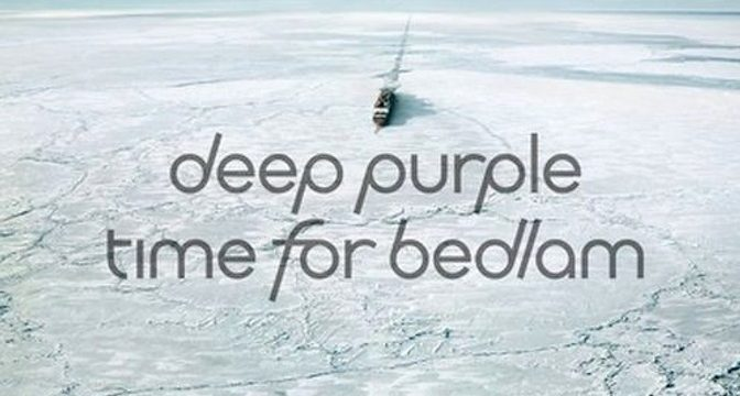 Deep Purple – Time For Bedlam, 2017