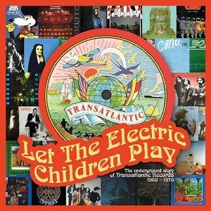 Let The Electric Children Play: The Underground Story Of Transatlantic Records 1968-1976 Book Cover