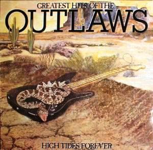 High Tides Forever – Greatest Hits By The Outlaws Book Cover