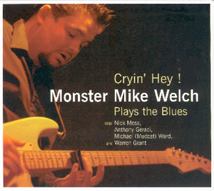 Cryin' Hey! Monster Mike Welch Plays the Blues Book Cover