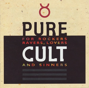 Pure Cult - For Rockers Ravers Lovers And Sinners Book Cover