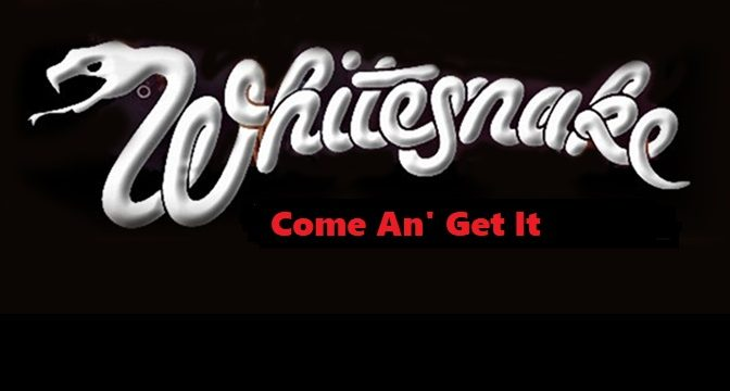 Whitesnake – Come An' Get It (1981)