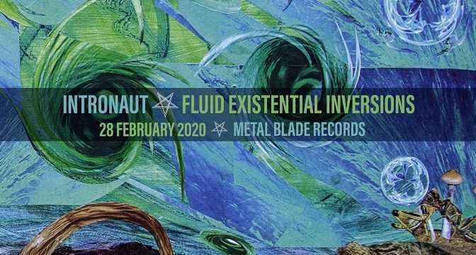 Intronaut – Fluid Existential Inversions (2020)
