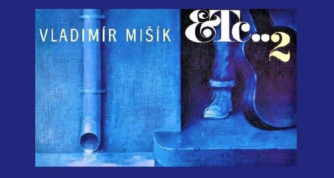 Vladimír Mišík & ETC… – 2 (1980)