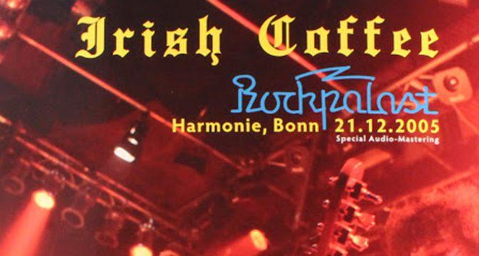 Irish Coffee naživo v Rockpalastu