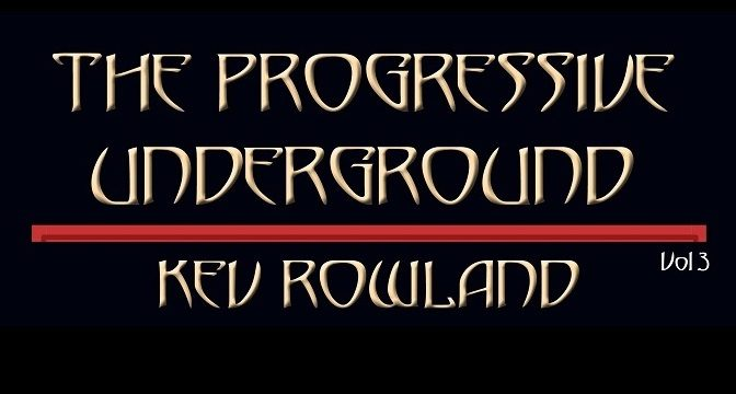KEV ROWLAND: THE PROGRESSIVE UNDERGROUND VOLUME 3 (2020)