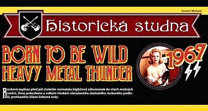1967/4: Born To Be Wild, Heavy Metal Thunder