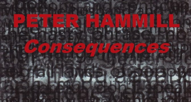Peter Hammill – Consequences (2012)