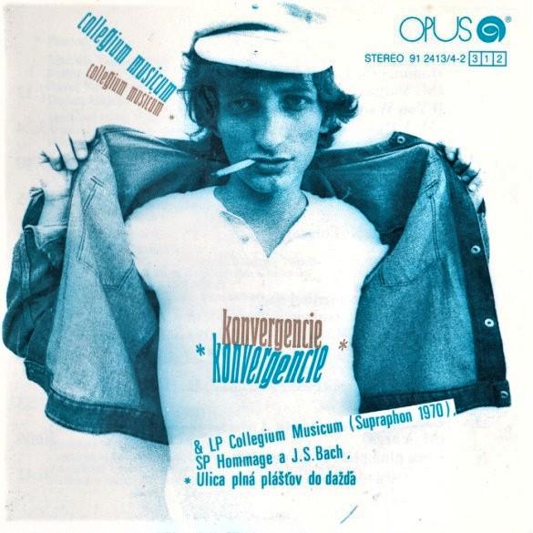 Konvergencie & LP Collegium Musicum (Supraphone 1970), SP Hommage a J.S.Bach * Ulica plná plášťov do dažďa Book Cover