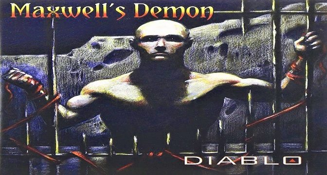Maxwell's Demon – Diablo (2009)